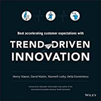 Trend-Driven Innovation: Beat Accelerating Customer Expectations Front Cover