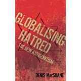 Globalising Hatred: The New Antisemitismby Denis MacShane