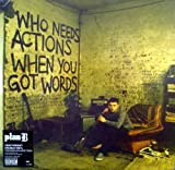 Who Needs Actions When You Got Words [VINYL] Plan B