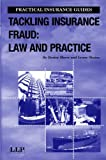 Tackling Insurance Fraud: Law and Practice (Practical Insurance Guides)