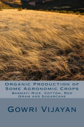 Free Kindle Book : Organic Production of Some Agronomic Crops: Basmati Rice, Cotton, Red Gram and Sugarcane