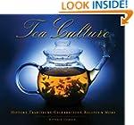 Tea Culture:History, Traditions, Cele...