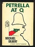 Petrella at Q (0060115394) by Gilbert, Michael Francis