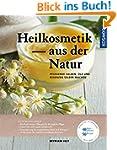 Heilkosmetik aus der Natur: pflegende...