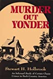 img - for Murder Out Yonder: An Informal Study of Certain Classic Crimes in Back-Country America book / textbook / text book