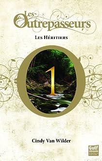 Les Outrepasseurs, tome 1 : Les héritiers  par Van Wilder