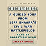 Chickamauga: A Guided Tour from Jeff Shaara's Civil War Battlefields | Jeff Shaara