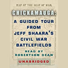 Chickamauga: A Guided Tour from Jeff Shaara's Civil War Battlefields (       ABRIDGED) by Jeff Shaara Narrated by Robertson Dean