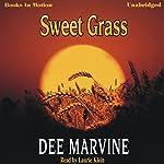 Sweet Grass | Dee Marvine