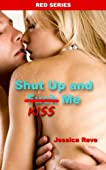 Shut Up and Kiss Me