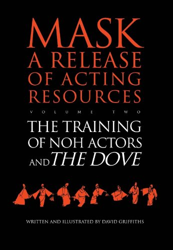 David Griffiths - The Training of Noh Actors and The Dove: Training of Noh Actors and the Dove Vol 2 (Mask - a release of acting resources)