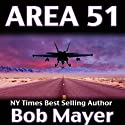 Area 51 (       UNABRIDGED) by Bob Mayer, Robert Doherty Narrated by Jeffrey Kafer