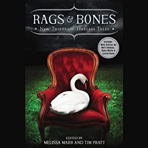 Rags & Bones: New Twists on Timeless Tales | [Melissa Marr (editor), Tim Pratt (editor)]