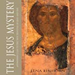 The Jesus Mystery: Astonishing Clues to the True Identities of Jesus and Paul | Lena Einhorn