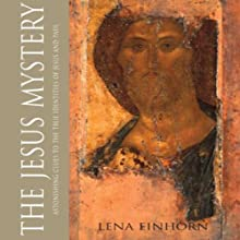 The Jesus Mystery: Astonishing Clues to the True Identities of Jesus and Paul (       UNABRIDGED) by Lena Einhorn Narrated by Suzanne Toren