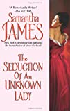The Seduction of an Unknown Lady (0060896493) by James, Samantha