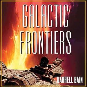 Galactic Frontiers | [Darrell Bain]