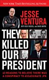 They Killed Our President: 63 Facts T…