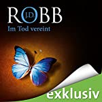 Im Tod vereint (Eve Dallas 18)   J. D. Robb