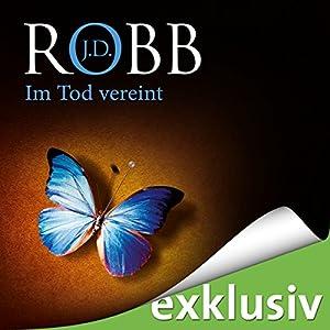 Im Tod vereint (Eve Dallas 18) Hörbuch