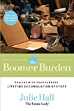 The Boomer Burden: Dealing with Your Parents Lifetime Accumulation of Stuff