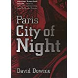 Paris City of Nightby David Downie