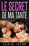 LE SECRET DE MA TANTE (NUITS ROSES  roman lesbien t. 1)...