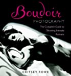 Boudoir Photography: The Complete Gui...