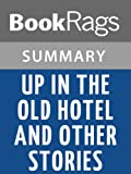 Up in the Old Hotel and Other Stories by Joseph Mitchell l Summary & Study Guide