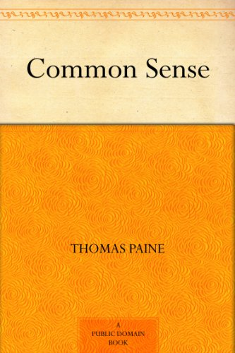tips for crafting your best thomas paine common sense essay write an essay to summarize and evaluate common sense using one of the quotations below as the organizing concept