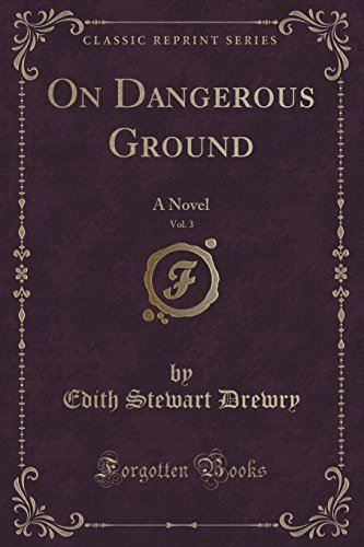 on-dangerous-ground-vol-3-of-3-a-novel-classic-reprint