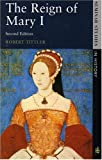img - for The Reign of Mary I (2nd Edition) (Seminar Studies in History Series) book / textbook / text book