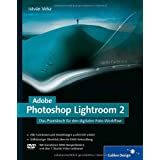 "Adobe Photoshop Lightroom 2: Das Praxisbuch f�r den digitalen Foto-Workflow: Das Praxisbuch f�r den digitalen Foto-Workflow. Die digitale Dunkelkammer im Detail erkl�rt (Galileo Design)von ""Istv�n Velsz"""