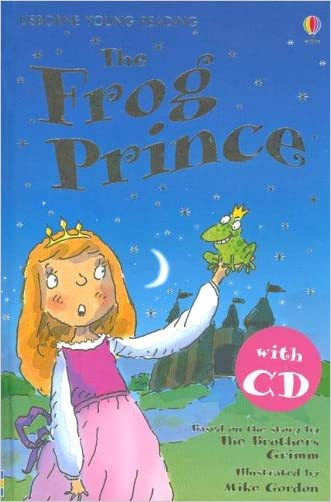 The Frog Prince [With Read-Along CD] (Usborne Young Reading: Series One)