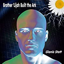 Brother 'Lijah Built the Ark (       UNABRIDGED) by Glenis Stott Narrated by Richard Faithwaite