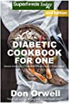Diabetic Cookbook For One: Over 200 D...