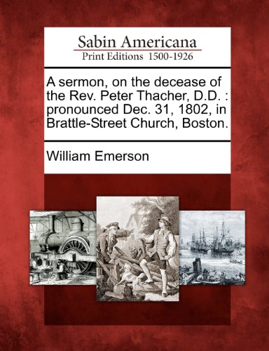 A sermon, on the decease of the Rev. Peter Thacher, D.D.: pronounced Dec. 31, 1802, in Brattle-Street Church, Boston.