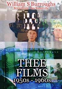 William S. Burroughs: Thee Films 1950s-1960s