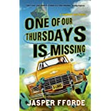 One of Our Thursdays Is Missingby Jasper Fforde