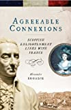 Agreeable Connexions: Scottish Enlightenment Links with France (1906566518) by Broadie, Alexander