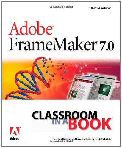 Adobe FrameMaker 7.0 Classroom in a Book