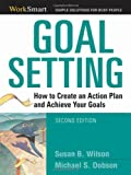 Goal Setting: How to Create an Action Plan and Achieve Your Goals (Worksmart)