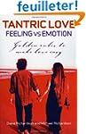 Tantric Love: Feeling Versus Emotion:...