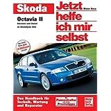 Jetzt helfe ich mir selbst ( Band 251) Skoda Octavia II: Benziner und Diesel ab Modelljahr 2004