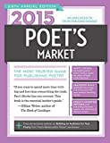 2015 Poets Market: The Most Trusted Guide for Publishing Poetry