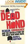 The Dead Hand: Reagan, Gorbachev and...