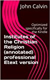 Image of Institutes of the Christian Religion (annotated) professional Etext version