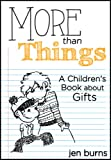 More Than Things: A Childrens Book about Gifts
