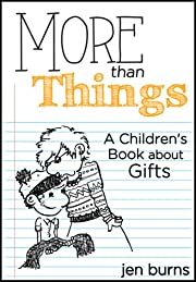 More Than Things: A Children's Book about Gifts