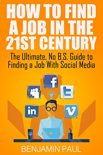 How To Find A Job In The 21st Century by Benjamin Paul ebook deal